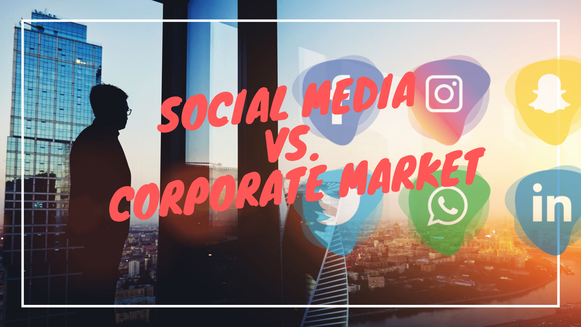 Social Media In Today's Corporate Market