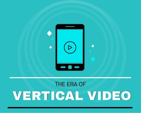 The Era of Vertical Video